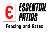 Essential Patios Fencing and Gates
